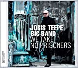 We Take No Prisoners by Joris Teepe (2009-09-08)