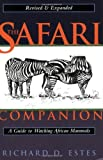 img - for By Richard Estes - The Safari Companion: A Guide to Watching African Mammals Including Hoofed Mammals, Carnivores, and Primates (2nd Revised edition) (9/21/99) book / textbook / text book