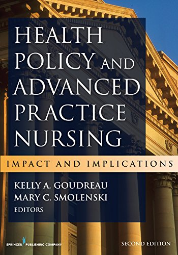 Health Policy and Advanced Practice Nursing, Second Edition: Impact and Implications by Springer Publishing Company