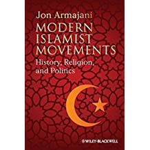 Islam's Encounter with the West: An Intellectual History of Islam by Jon Armajani (2011-11-04)