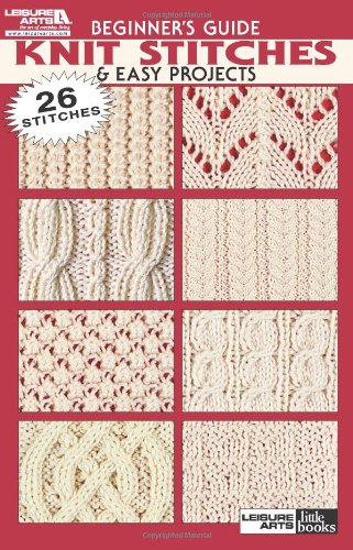 Easy Knitting Stitches (Beginner Guide to Knit Stitches & Easy Projects (Leisure Arts #75003))