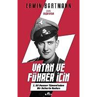 Vatan ve Führer için: 1. SS Panzer Tümeni'nden Bir Askerin Anıları: 1. SS Panzer Tümeni'nden Bir Askerin Anıları
