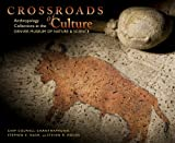 Crossroads of Culture: Anthropology Collections at the Denver Museum of Nature & Science offers