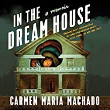 In the Dream House: A Memoir