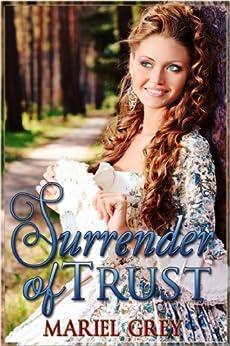 Surrender of Trust (Surrender Series Book 1) by [Grey, Mariel]