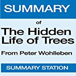 Summary of The Hidden Life of Trees: From Peter Wohlleben and Tim Flannery | Summary Station