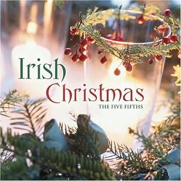 Irish Christmas.Five Fifths Irish Christmas Amazon Com Music