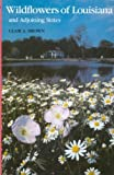 img - for Wildflowers of Louisiana and Adjoining States book / textbook / text book
