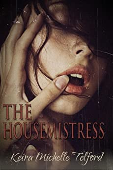 The Housemistress by [Telford, Keira Michelle]