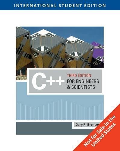 C++ for Engineers and Scientists by Gary Bronson (2009-03-21)