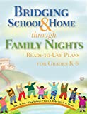 img - for Bridging School & Home through Family Nights: Ready-to-Use Plans for Grades K 8 book / textbook / text book