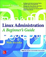 Linux Administration: A Beginner's Guide, 7th Edition Front Cover