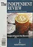 The Independent Review : Blockchain and Increasing Cooperative Efficacy; Rise of the Regulatory State; Free Market Mentality Index; Thomas Piketty Capital; Reflections on Adam Smith