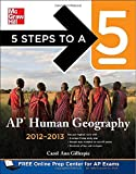 img - for 5 Steps to a 5 AP Human Geography, 2012-2013 Edition (5 Steps to a 5 on the Advanced Placement Examinations Series) by Carol Ann Gillespie (2011-09-09) book / textbook / text book