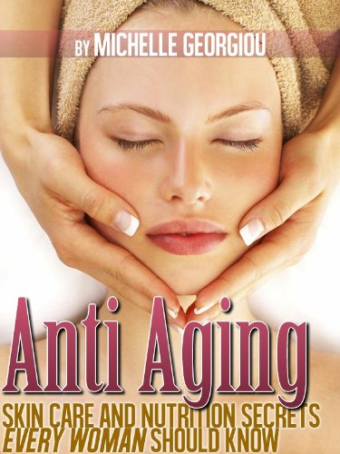 51CtuAQxcQL - Anti Aging Skin Care and Nutrition Secrets Every Woman Should Know (Health, Fitness, and Lifestyle Solutions For Women)