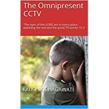 """The Omnipresent CCTV: """"The eyes of the LORD are in every place, watching the evil and the good.""""Proverbs 15:3"""