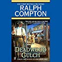 Deadwood Gulch Audiobook by Ralph Compton Narrated by George Guidall