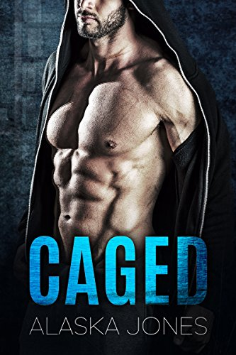 Caged: An Alpha Protector Romance by [Jones, Alaska]