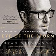 Eye of the Storm: Experiencing God When You Can't See