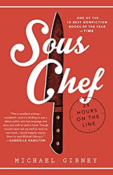 Sous Chef: 24 Hours on the Line by [Gibney, Michael]