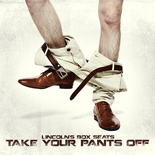 Take Your Pants Off [Explicit]