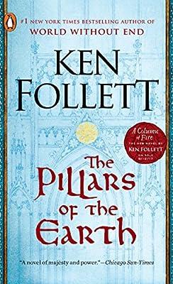 The Pillars of the Earth: A Novel (Kingsbridge): Ken Follett