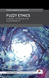 Fuzzy Ethics : A Moral Criterion for Sustainability, Benavides, Efrén Moreno, 0957301715