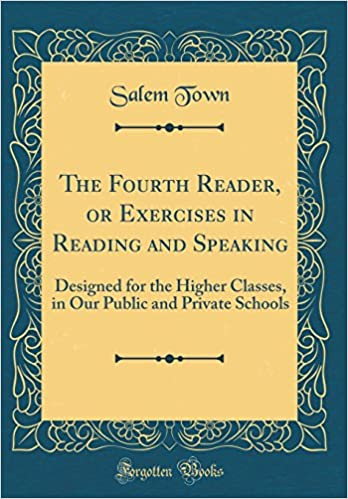 Buy the fourth reader or exercises in reading and speaking buy the fourth reader or exercises in reading and speaking designed for the higher classes in our public and private schools classic reprint book online ibookread Download