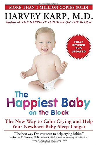 the-happiest-baby-on-the-block-fully-revised-and-updated-second-edition-the-new-way-to-calm-crying-a