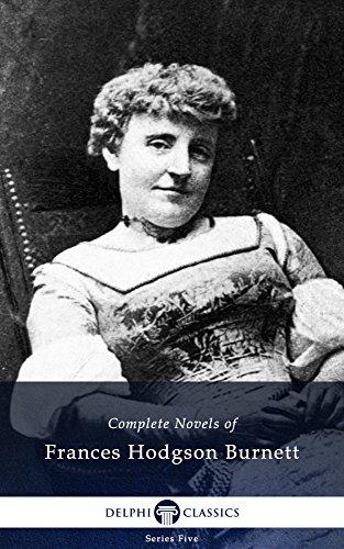 Delphi Complete Novels Of Frances Hodgson Burnett Illustrated