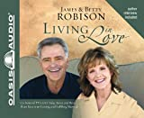 img - for Living in Love: Co-hosts of TV's LIFE Today, James and Betty Share Keys to an Exciting and Fulfilling Marriage book / textbook / text book