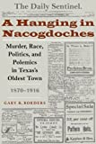A Hanging in Nacogdoches, Gary B. Borders, 0292712995