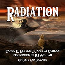 Radiation: Of Cats and Dragons, Book 2 Audiobook by Carol E. Leever, Camilla Ochlan Narrated by P. J. Ochlan