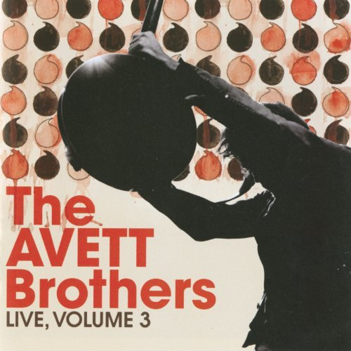 Live, Volume 3 by Avett Brothers
