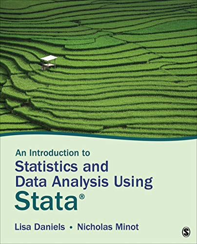An Introduction to Statistics and Data Analysis Using Stata®: From Research Design to Final Report (Introduction To Statistics And Quantitative Data Analysis)