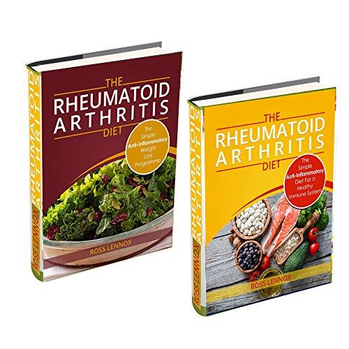 Rheumatoid Arthritis Diet: Double Book Bundle - Anti Inflammatory Diet Book Weight Loss Program and 4 Step Plan