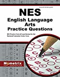 NES English Language Arts Practice Questions: NES Practice Tests & Exam Review for the National Evaluation Series Tests