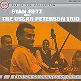 Stan Getz & The Oscar Peterson Trio: The Silver Collection