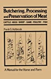 Butchering, Processing and Preservation of Meat, Frank G. Ashbrook, 0442203772