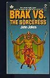 Brak vs. the Sorceress, John Jakes, 0671813722