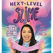 Karina Garcia's Next-Level DIY Slime