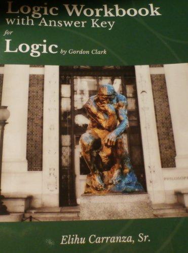 LOGIC WORKBOOK with Answer Key for Logic by Gordon (Logic Answer Key)