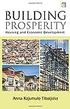 Building Prosperity, Anna Tibaijuka, 1844076326