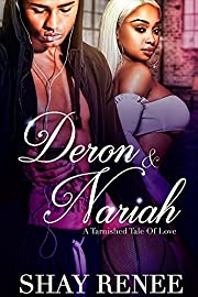 Deron & Nariah: A Tarnished Tale of Love  (Revised version)