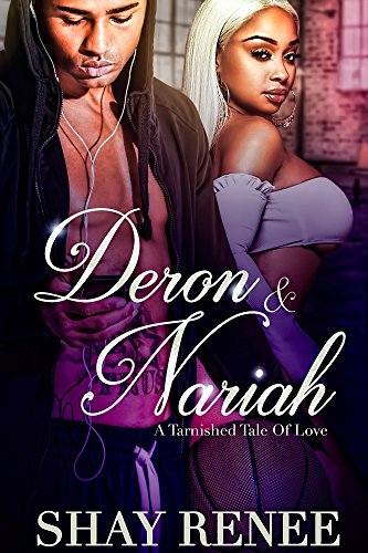 Search : Deron & Nariah: A Tarnished Tale of Love  (Revised version)