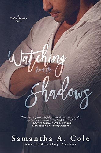 Watching From The Shadows Trident Security Book 5 Kindle Edition