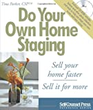 Do Your Own Home Staging: Sell Your Home Faster, Sell it for More (Reference Series)