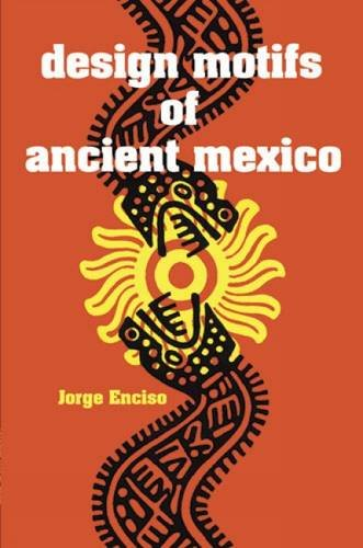 Design Motifs of Ancient Mexico (Dover Pictorial Archive)