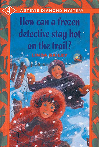 How Can a Frozen Detective Stay Hot on the Trail? (A Stevie Diamond - Baileys Winnipeg