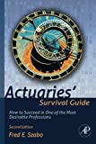 Actuaries' Survival Guide, Second Edition: How to Succeed in One of the Most Desirable Professions
